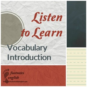 Listen to Learn Vocabulary Introduction method for ESL Listening classes
