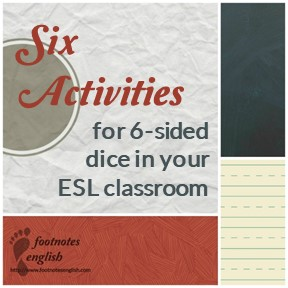 Six Activities for 6-sided dice in your ESL classroom